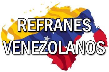 Refranes Venezolanos Y Su Significado Dichos Populares De