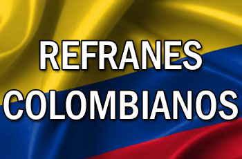 refranes y dichos colombianos